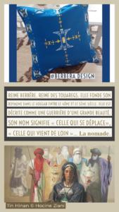 Berbera design- Tin Hinan- Reine Taouareg - sont histoire